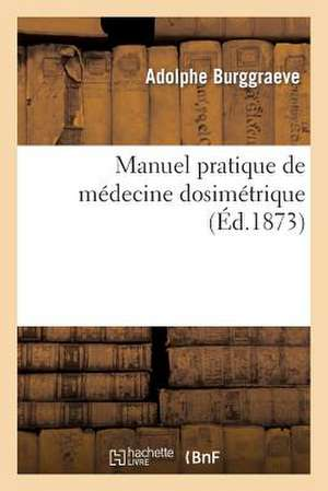 Manuel Pratique de Medecine Dosimetrique