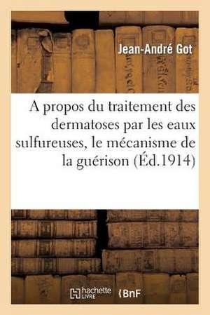 A Propos Du Traitement Des Dermatoses Par Les Eaux Sulfureuses, Le Mecanisme de La Guerison