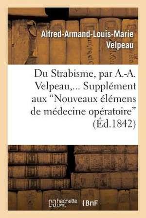 Du Strabisme, Supplement Aux Nouveaux Elemens de Medecine Operatoire
