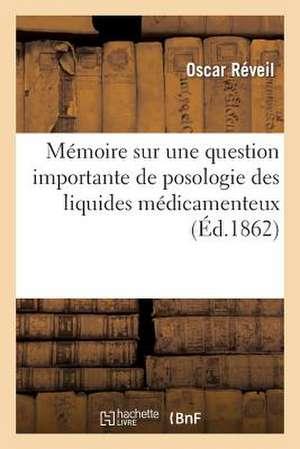 Memoire Sur Une Question Importante de Posologie Des Liquides Medicamenteux