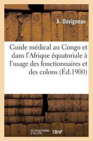 Guide Medical Au Congo Et Dans L'Afrique Equatoriale