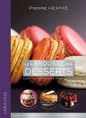 Le Larousse des desserts de Pierre Herme