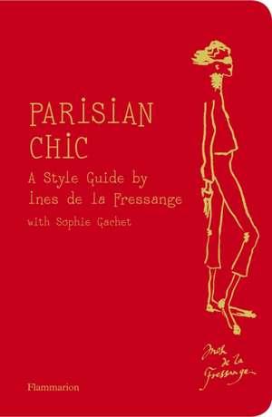Parisian Chic:  A Style Guide de Ines de la Fressagne
