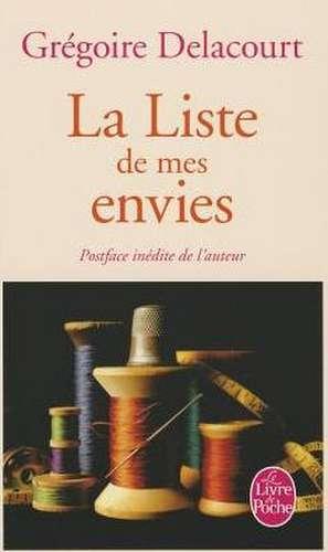 La Liste de Mes Envies:  179 Recettes Savoureuses Pour Mieux Vivre Votre Programme Minceur de Grégoire Delacourt