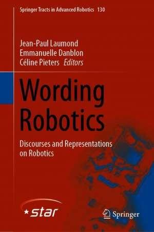 Wording Robotics: Discourses and Representations on Robotics de Jean-Paul Laumond