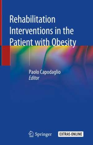 Rehabilitation interventions in the patient with obesity de Paolo Capodaglio