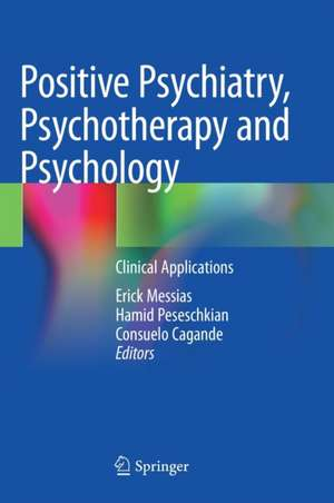 Positive Psychiatry, Psychotherapy and Psychology: Clinical Applications de Erick Messias