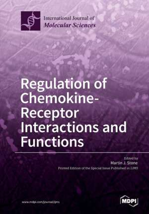 Regulation of Chemokine- Receptor Interactions and Functions