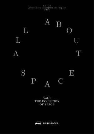 Invention of Space – All About Space: Volume I