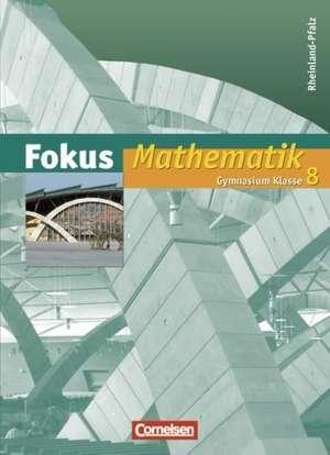 Fokus Mathematik 8. Schuljahr. Schuelerbuch. Gymnasium Rheinland-Pfalz