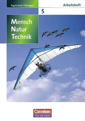 Mensch - Natur - Technik 5. Schuljahr. Arbeitsheft. Regelschule Thueringen