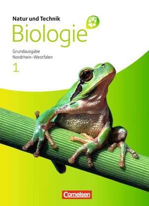 Natur und Technik: Biologie (Neue Ausgabe) 1. Schuelerbuch. Hauptschule Nordrhein-Westfalen