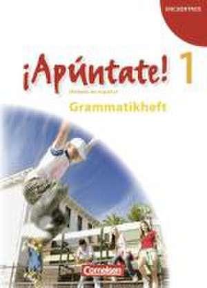 ¡Apúntate! - Ausgabe 2008 - Band 1 - Grammatikheft