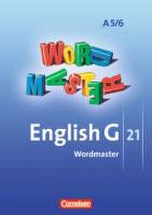 English G 21. Ausgabe A5 und A 6. Abschlussband 5-jaehrige und 6-jaehrige Sekundarstufe I. Wordmaster