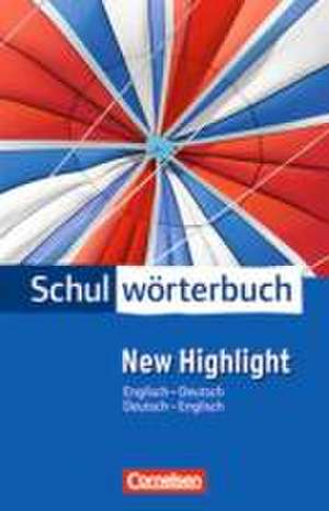 Cornelsen Schulwoerterbuch New Highlight Englisch - Deutsch / Deutsch - Englisch