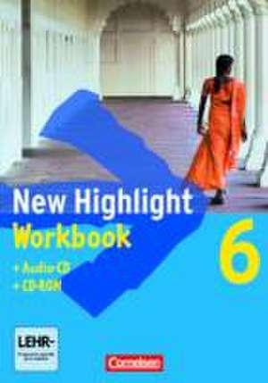 New Highlight. Allgemeine Ausgabe 6: 10. Schuljahr. Workbook mit CD-ROM und Text-CD