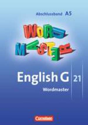 English G 21. Ausgabe A 5. Abschlussband 5-jaehrige Sekundarstufe I. Wordmaster