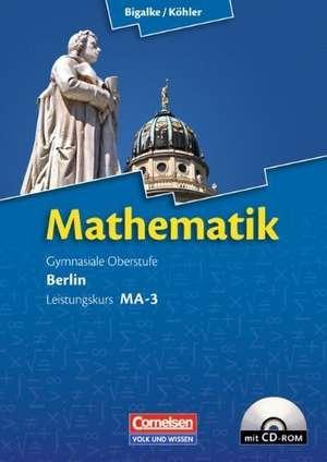 Mathematik Sekundarstufe II. Leistungskurs MA-3. Qualifikationsphase Berlin. Schuelerbuch mit CD-ROM
