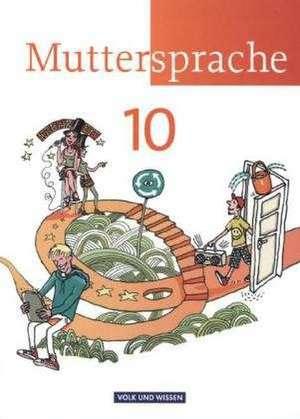 Muttersprache 10. Schuljahr Schuelerbuch OEstliche Bundeslaender und Berlin