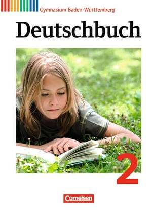 Deutschbuch 2: 6. Schuljahr. Schuelerbuch Gymnasium Baden-Wuerttemberg
