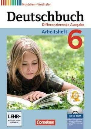 Deutschbuch 6. Schuljahr. Arbeitsheft mit Loesungen und UEbungs-CD-ROM. Differenzierende Ausgabe Nordrhein-Westfalen