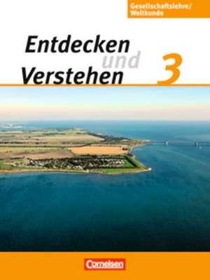 Entdecken und Verstehen - Gesellschaftslehre/Weltkunde 3: 9./10. Schuljahr. Schuelerbuch