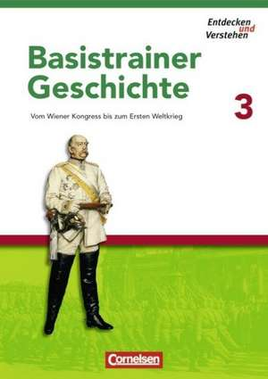 Entdecken und Verstehen. Basistrainer Geschichte 3