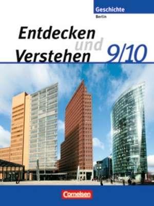 Entdecken und Verstehen - Sekundarstufe I - Berlin - Neubearbeitung. 9./10. Schuljahr - Von der Reichsgruendung bis zur Gegenwart