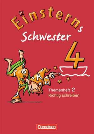 Einsterns Schwester - Sprache und Lesen 4. Schuljahr. Heft 2: Richtig schreiben de Sonja Grimm