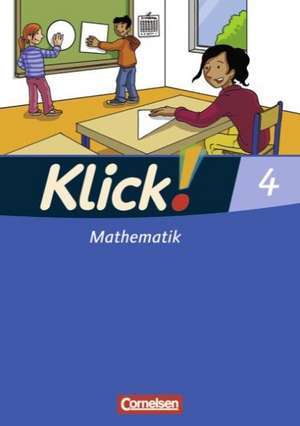 Klick! Mathematik. 4. Schuljahr. Schuelerbuch. Westliche Bundeslaender