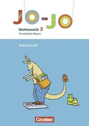 Jo-Jo Mathematik - Grundschule Bayern. 3. Jahrgangsstufe - Arbeitsheft