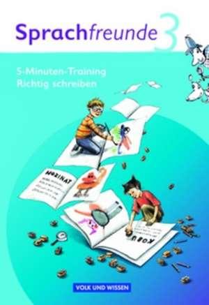 Sprachfreunde 3. Schuljahr. Ausgabe Nord/Sued. 5-Minuten-Training Richtig schreiben