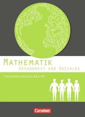 Mathematik Fachhochschulreife Gesundheit und Soziales. Schuelerbuch