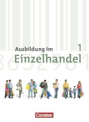 Ausbildung im Einzelhandel 1. Ausbildungsjahr. Neubearbeitung. Allgemeine Ausgabe. Fachkunde und Arbeitsbuch