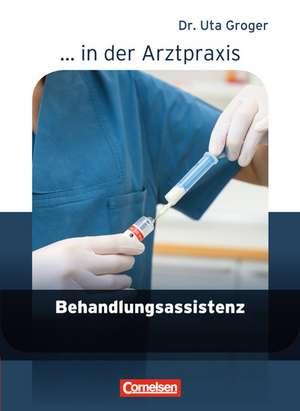... in der Arztpraxis. Behandlungsassistenz in der Arztpraxis. Schuelerbuch