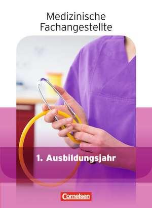 Medizinische Fachangestellte 1. Ausbildungsjahr. Schuelerbuch. Jahrgangsband