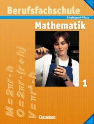 Berufsfachschule Mathematik 1. Schuelerbuch mit Formelsammlung. Rheinland-Pfalz