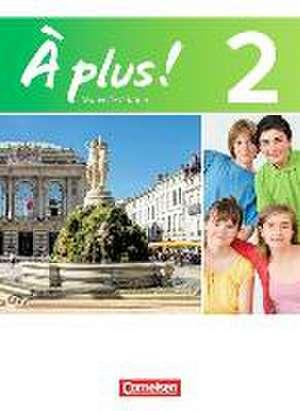 À plus! Nouvelle edition. Band 2. Schuelerbuch