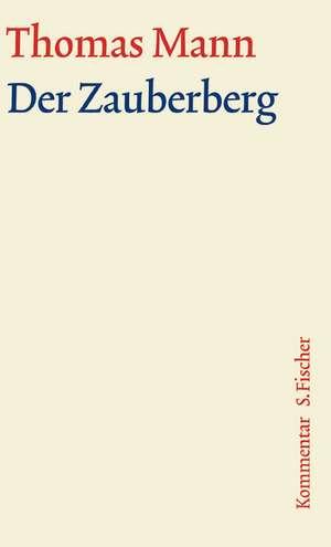Der Zauberberg. Grosse kommentierte Frankfurter Ausgabe. Kommentarband