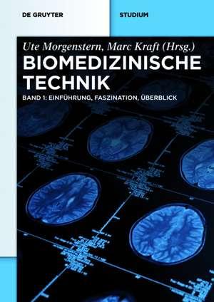 Biomedizinische Technik – Faszination, Einfuehrung, UEberblick