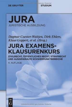 JURA Examensklausurenkurs: Zivilrecht, Öffentliches Recht, Strafrecht und ausgewählte Schwerpunktbereiche de Dagmar Coester-Waltjen