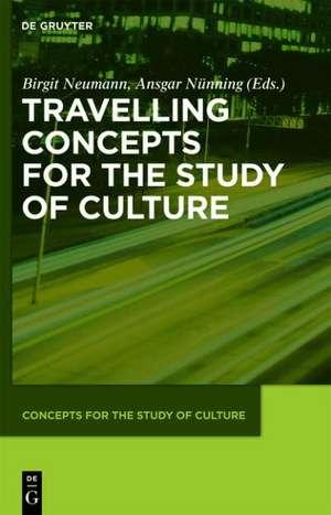 Travelling Concepts for the Study of Culture de Birgit Neumann