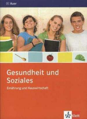 Gesundheit und Soziales. Ernaehrung und Hauswirtschaft. Themenheft 9./10. Schuljahr