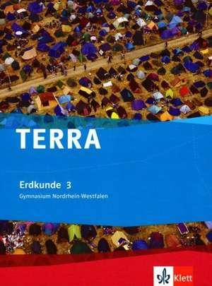 Terra Erdkunde fuer Nordrhein-Westfalen. Schuelerbuch Band 3. Neubearbeitung 2008