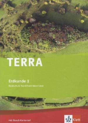 TERRA Erdkunde fuer Nordrhein-Westfalen - Ausgabe fuer Realschulen (Neue Ausgabe). Schuelerbuch 9./10. Schuljahr