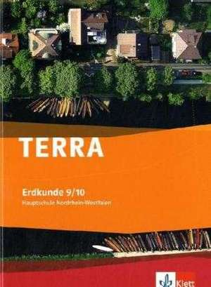 TERRA Erdkunde fuer Nordrhein-Westfalen - Ausgabe fuer Hauptschulen. Schuelerbuch 9./10. Schuljahr. Mit CD-ROM