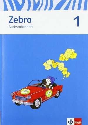 Zebra. Buchstabenheft 1. Schuljahr. Neubearbeitung