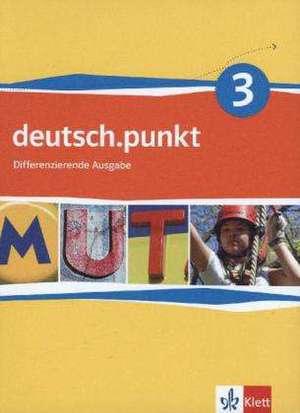 deutsch.punkt 3. Schuelerbuch. 7. Schuljahr. Realschule. Differenzierende Ausgabe