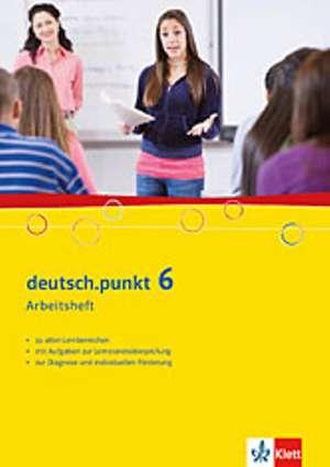deutsch.punkt 6. Sprach-, Lese- und Selbstlernbuch Arbeitsheft 10. Schuljahr. Real- und Gesamtschule