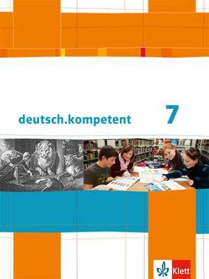deutsch.kompetent. Schuelerbuch mit Onlineangebot 7. Klasse. Allgemeine Ausgabe